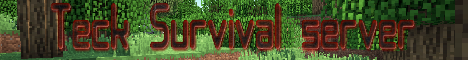 Banner for Teck Gaming survival game server